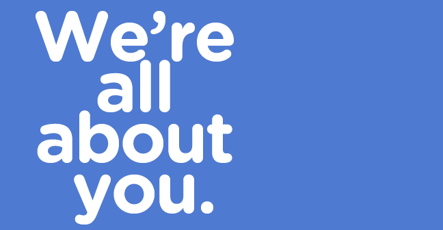 We're all about you banner image